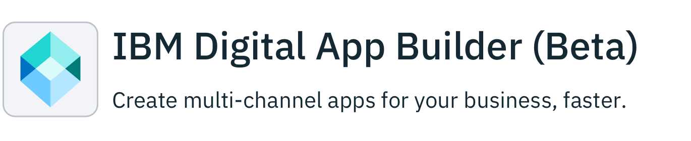 Announcing Beta release of IBM Digital App Builder - The easy way to